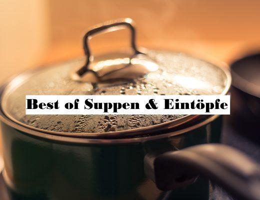 Best of Suppen und Eintöpfe - Unser persönliche TOP 5
