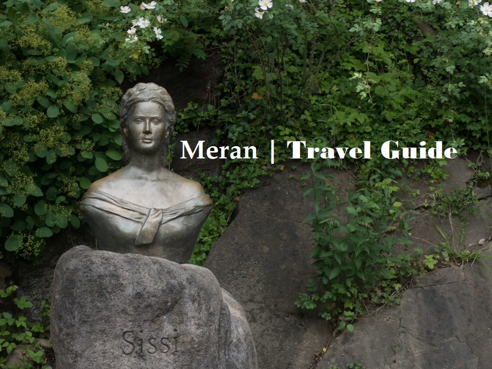 Meran – Rundreise durch Venetion & Südtirol | Travel Guide auf www.wallygusto.de