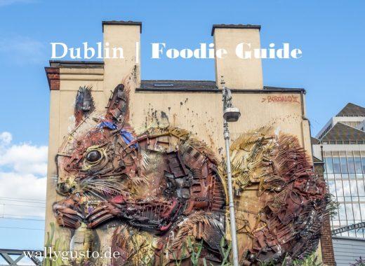 Dublin | Foodie Guide - Dublin kulinarisch – Ein langes Wochenende in Irlands Hauptstadt