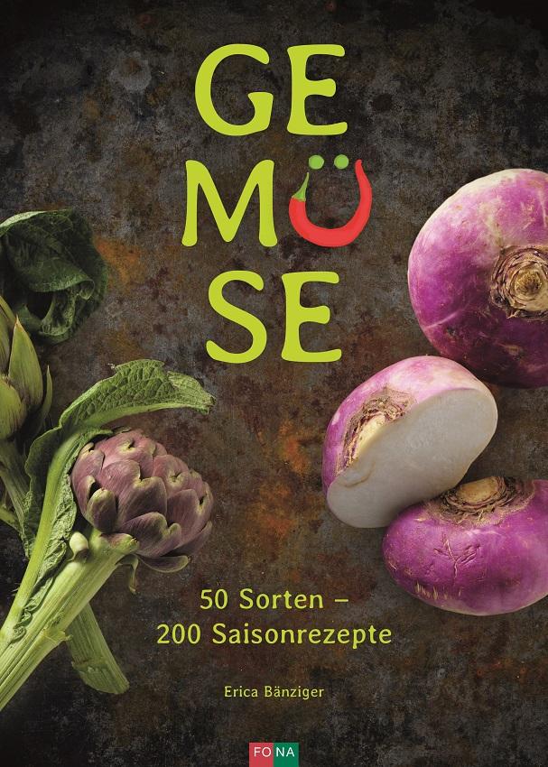 Gemüse 50 Sorten - 200 Saisonrezepte von Erica Bänziger
