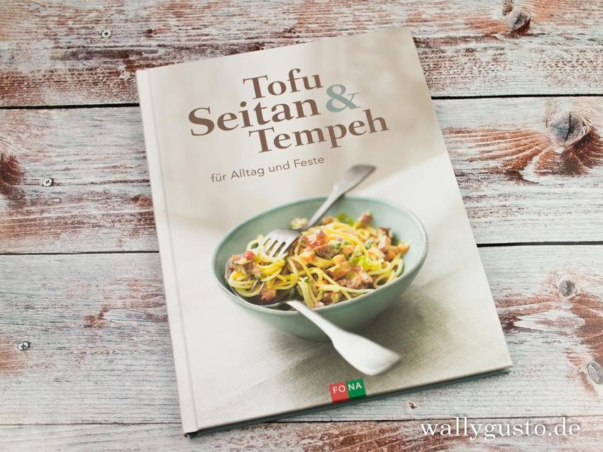 Tofu, Seitan & Tempeh für Alltag und Feste | Kurze Buchvorstellung auf www.wallygusto.de